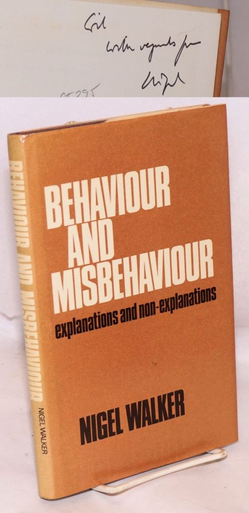 Behaviour and misbehaviour: explanations and non-explanations. Nigel Walker.