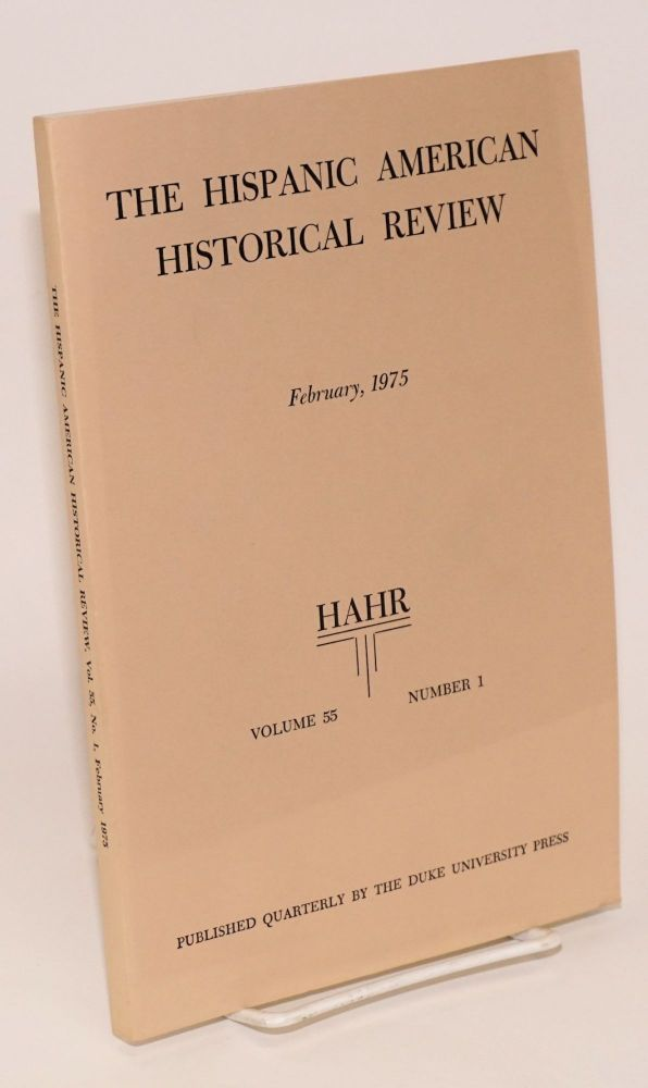 The Hispanic American historical review February 1975 volume 55 number 1