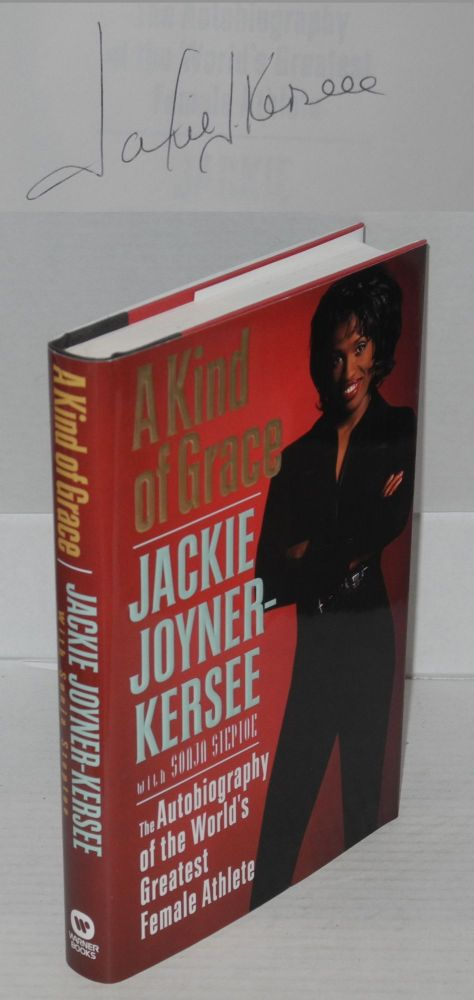 A kind of grace; the autobiography of the world's greatest female athlete. Jackie Joyner-Kersee, , Sonja Steptoe.