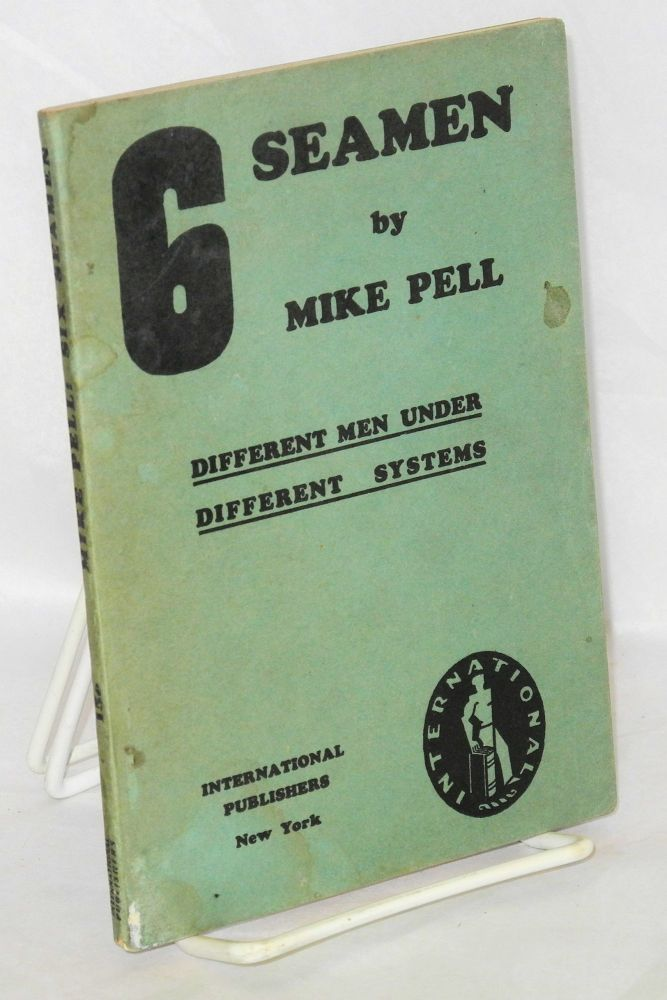 Six seamen, different men under different systems. Mike Pell.