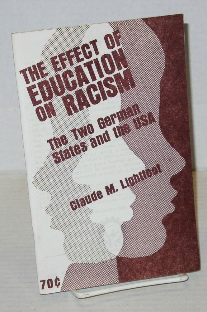 The effect of education on racism; the two German states and the USA. Claude Lightfoot.