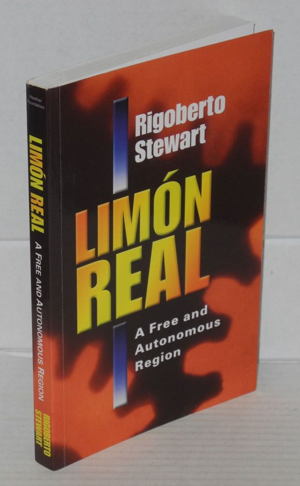 Limón Real; a free and autonomous region (REgión Autónoma y Libre), translated by Spencer H. MacCallum. Rigoberto Stewart.