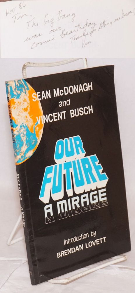 Our future a mirage; theological reflections on Philippine ecology. Introduction by Brendan Lovett. Sean McDonagh, Vincent Busch.
