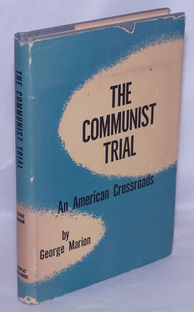 The Communist trial; an American crossroads. Introduction by Dashiell Hammett. Second edition. George Marion.