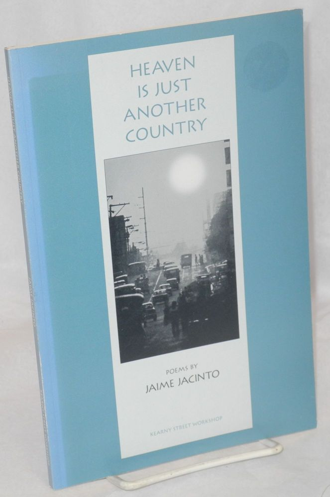 Heaven is just another country; poems. Jaime Jacinto.