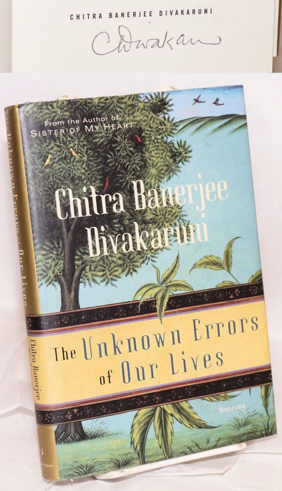 The unknown errors of our lives: stories. Chitra Bannerjee Divakaruni.