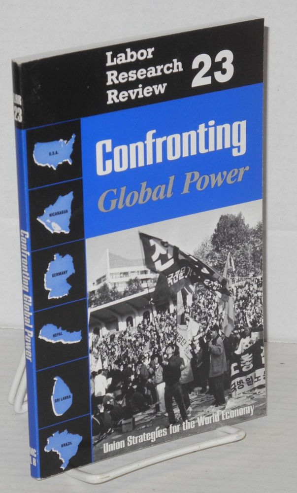 Confronting global power, union strategies for the world economy. Janet Hotch, ed.