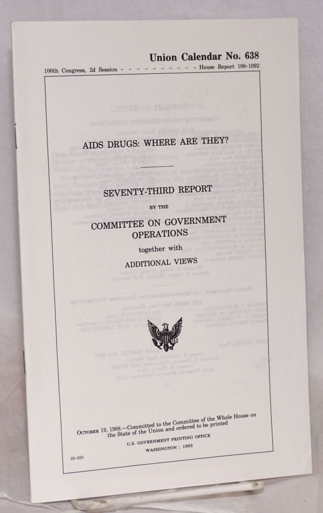 AIDS Drugs: where are they? Seventy-third report by the Committee on Government Operations together with additional views, 100th Congress, 2d session. United States. Committee on Government Operations.
