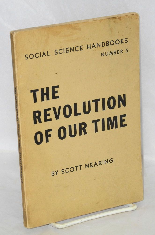 The revolution of our time. Scott Nearing.
