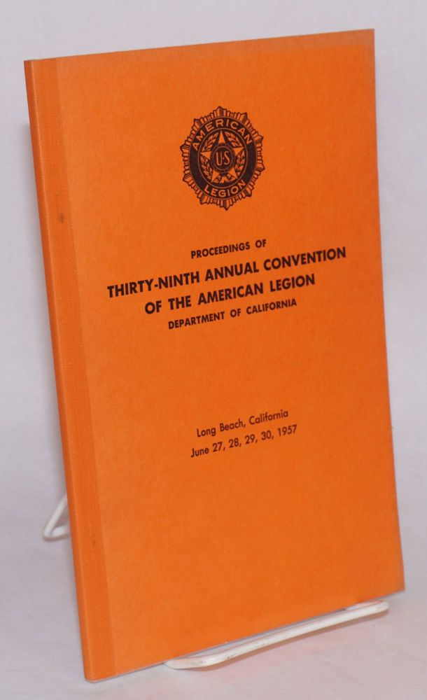 Proceedings of thirty-ninth annual convention of the American Legion, department of California....
