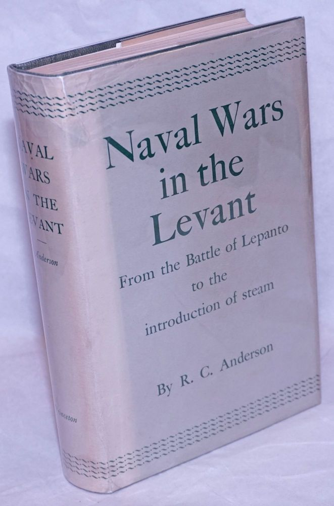 Naval Wars in the Levant, 1553-1853. R. C. Anderson.