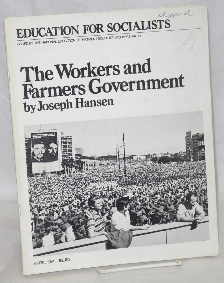 The workers and farmers government. Joseph Hansen.