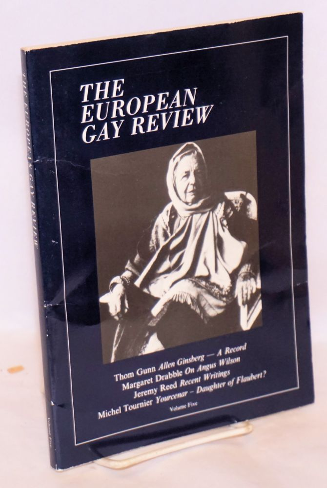 The European Gay Review: a quarterly review of homosexuality, the arts and ideas; volume five. Salvatore Santagati, , Thom Gunn, Margaret Drabble.