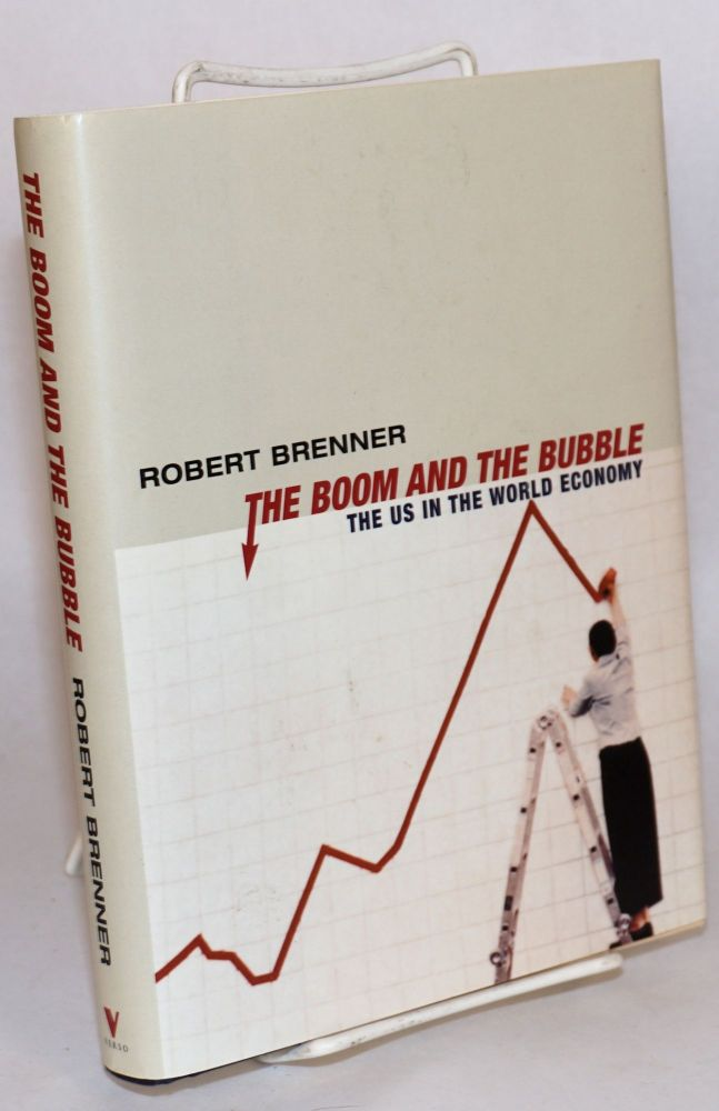 The boom and the bubble, the US in the world economy. Robert Brenner.