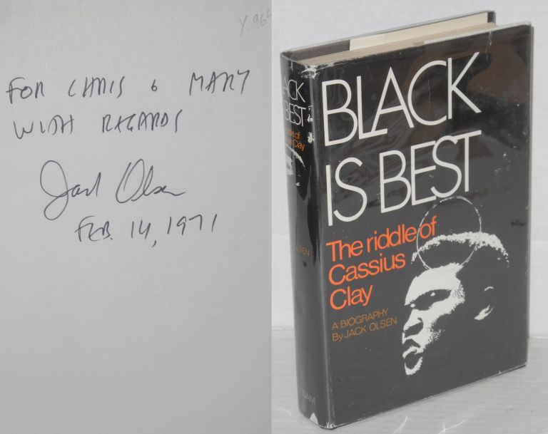Black is best; the riddle of Cassius Clay. A Biography. Jack Olsen.
