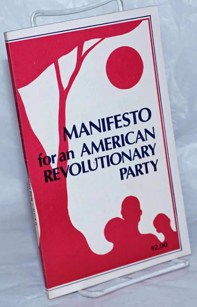 Manifesto for an American Revolutionary Party. National Organization for an American Revolution.