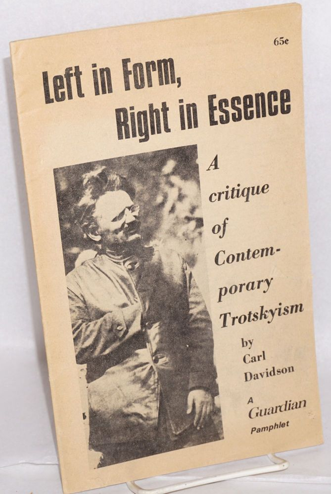 Left in form, right in essence. A critique of contemporary Trotskyism. Carl Davidson.