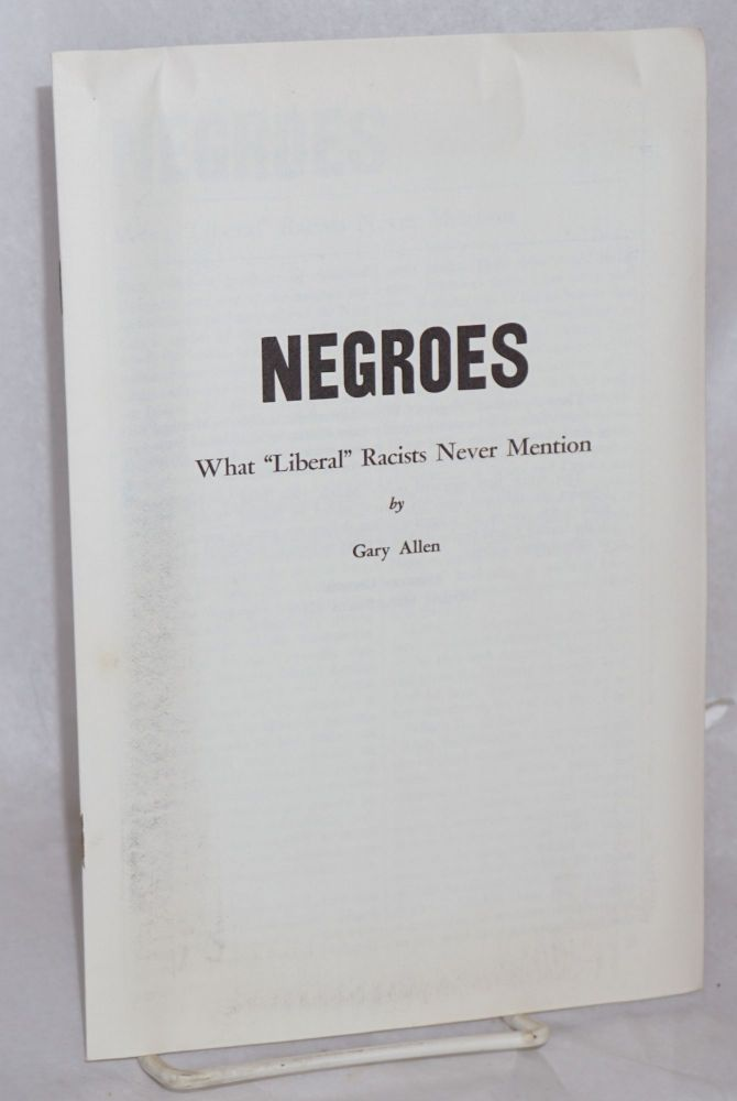 """Negroes, what """"liberal"""" racists never mention. Gary Allen."""