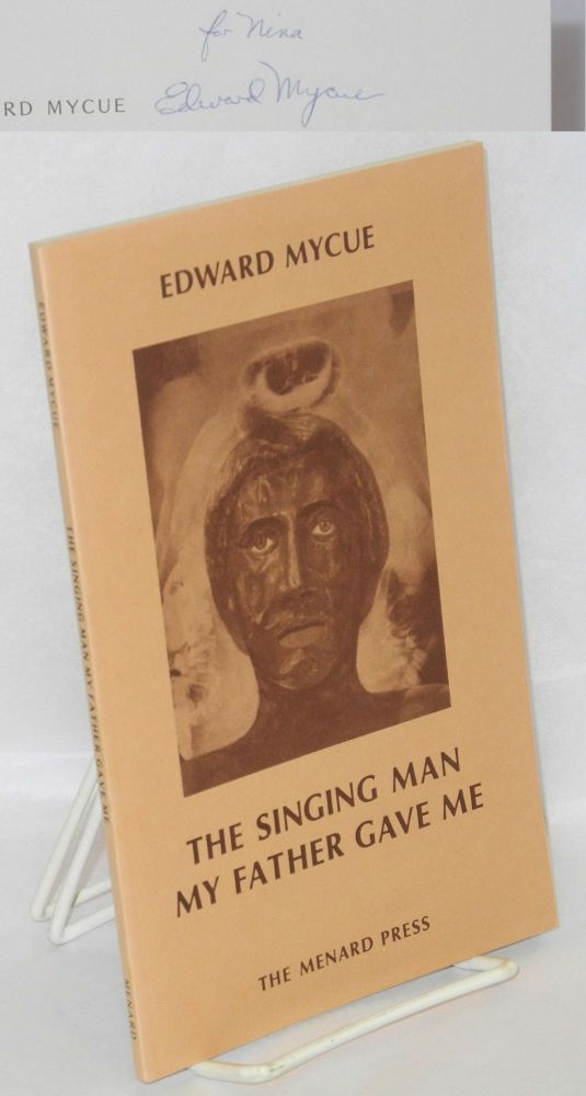 The singing man my father gave me. Edward Mycue, , Richard Steger.
