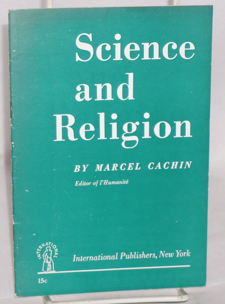 Science and religion. MARCEL Cachin.