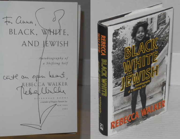 Black, white, and Jewish; autobiography of a shifting self. Rebecca Walker.
