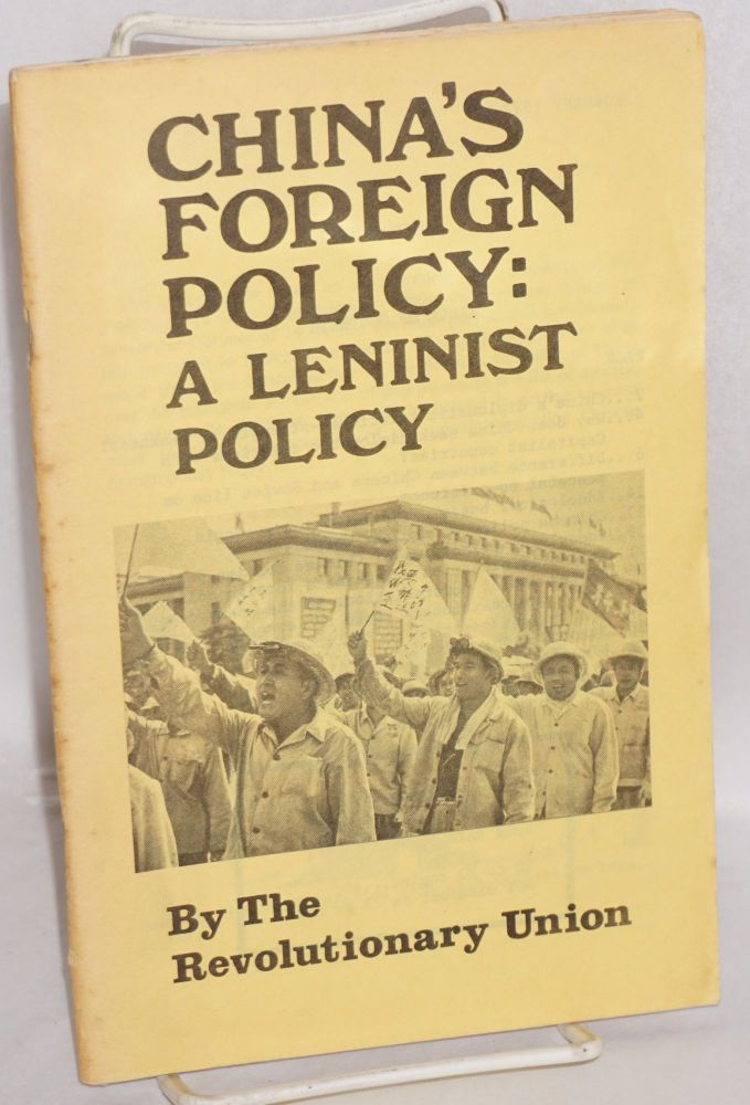 China's foreign policy: a Leninist policy. Revolutionary Union.