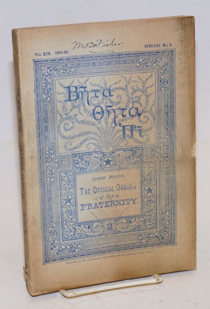 Beta theta pi,; chapter annuals; the official organ of the fraternity vol. xix 1891-92, special no. 2 [cover titling] The beta theta pi with which has been united The mystic messenger, August, 1892 [title page]