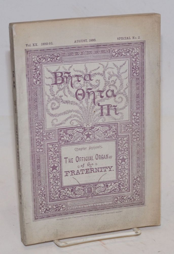 Beta theta pi,; chapter annuals; the official organ of the fraternity vol. xx 1892-93, August 1893, special no. 2 [cover titling] The beta theta pi with which has been united The mystic messenger [title page]