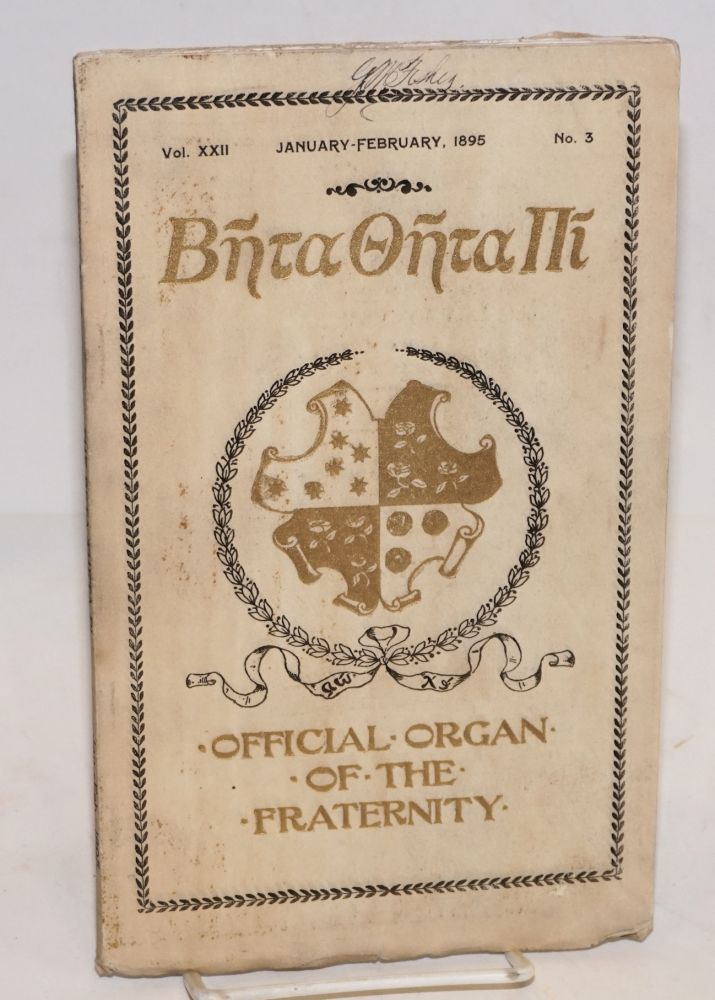 Beta theta pi, official organ of the fraternity vol. xxii, January-February 1895, no. 3 [cover titling] The beta theta pi with which has been united The mystic messenger [title page]