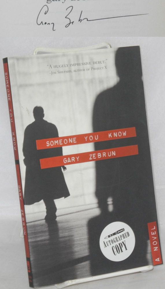 Someone you know; a novel. Gary Zebrun.