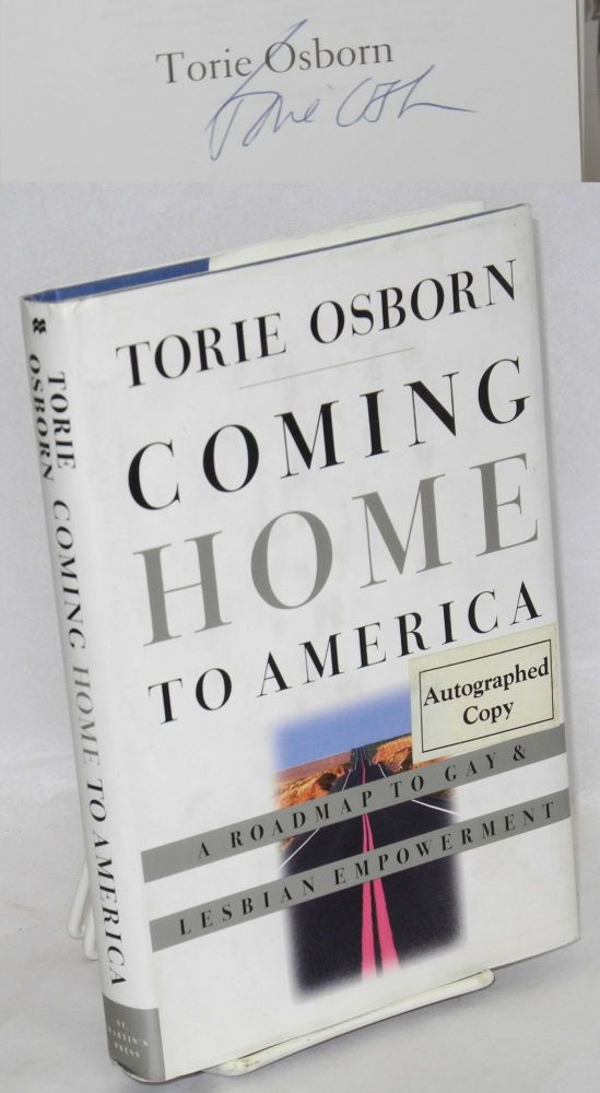 Coming home to America: a roadmap to gay & lesbian empowerment. Torie Osborn.