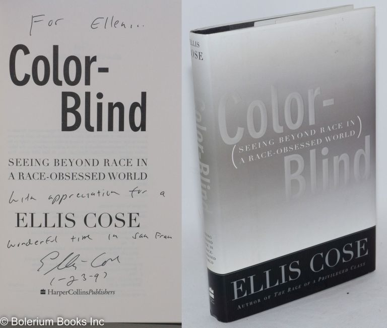 Color-blind; seeing beyond race in a race-obsessed world. Ellis Cose.
