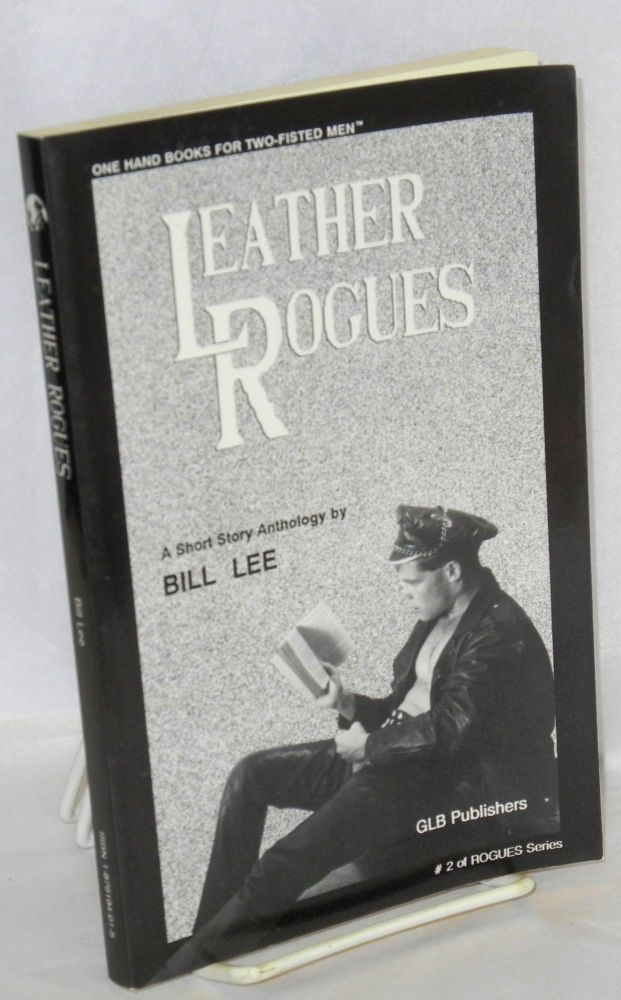 Leather rogues; a short story anthology. Bill Lee, Willis Warner.
