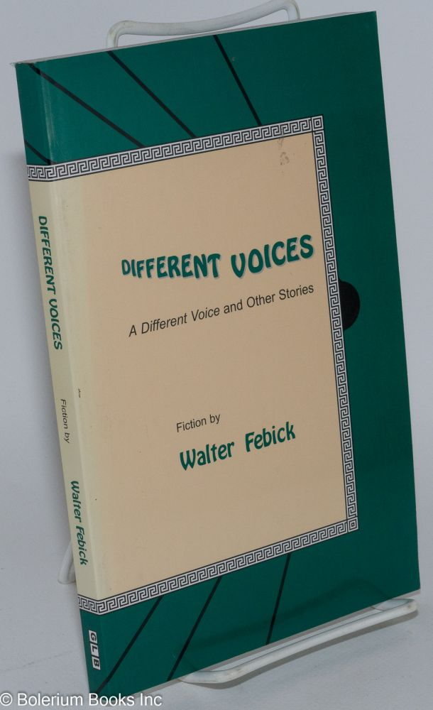 Different voices; A Different Voice and other stories. Walter Febick.