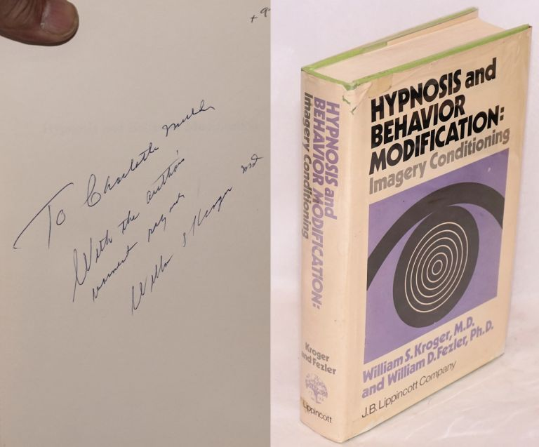 Hypnosis and behavior modification: imagery conditioning. William S. Kroger, , M. D., William D. Fezler.