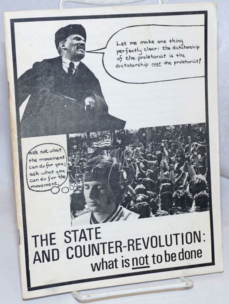 The state and counter-revolution, what is not to be done. Negation.