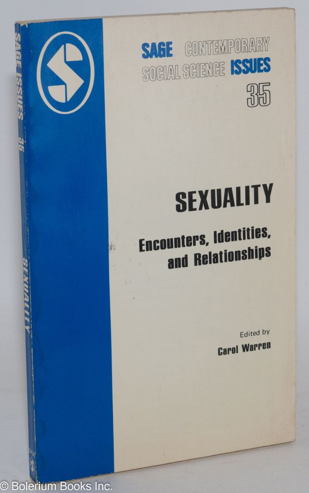 Sexuality; encounters, identities, and relationships. Carol Warren.