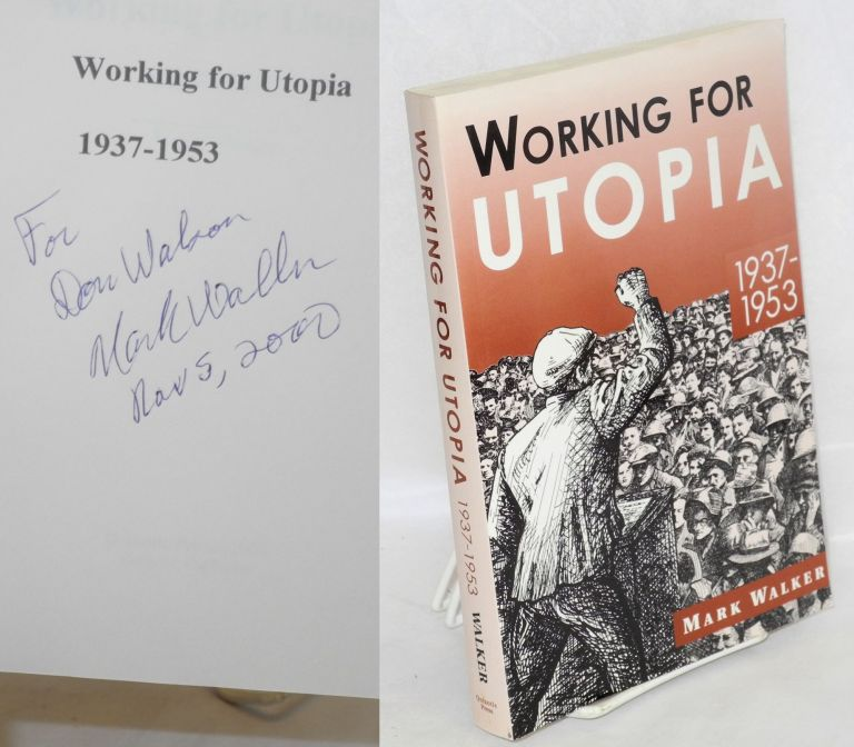 Working for utopia, 1937-1953. Mark Walker.