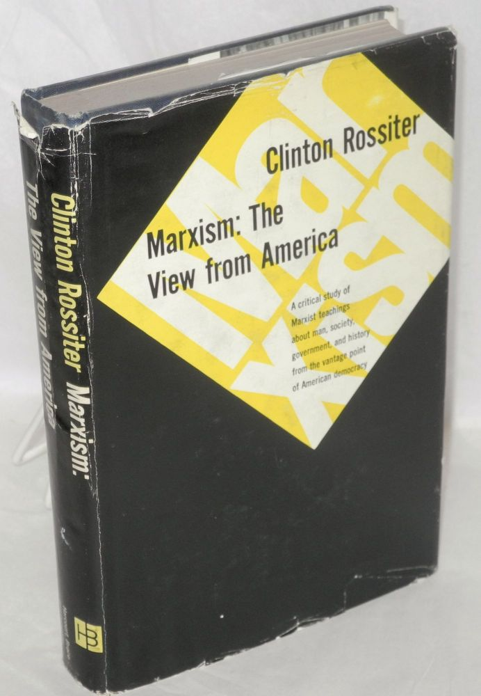 Marxism: the view from America. Clinton Rossiter.