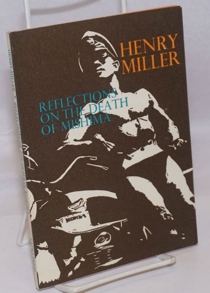 Reflections on the Death of Mishima. Yukio Mishima, Henry Miller.