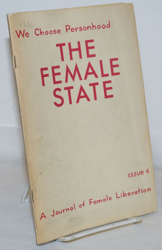The female state: a journal of female liberation: issue 4, April, 1970; we choose personhood