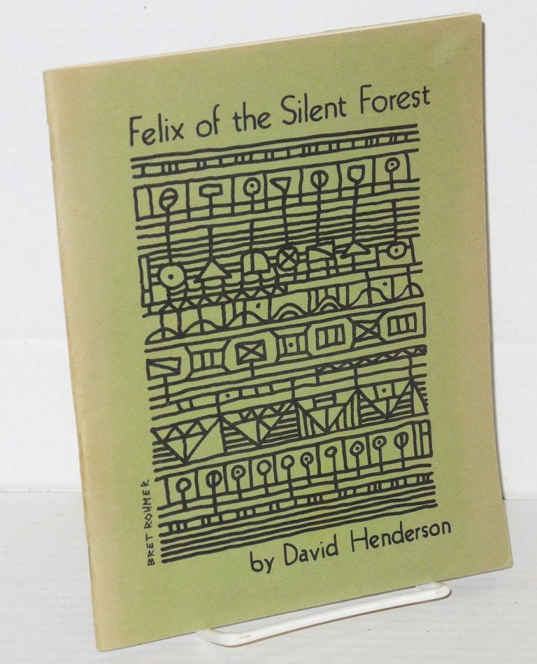 Felix of the silent forest. David Henderson, , LeRoi Jones, Amiri Baraka.