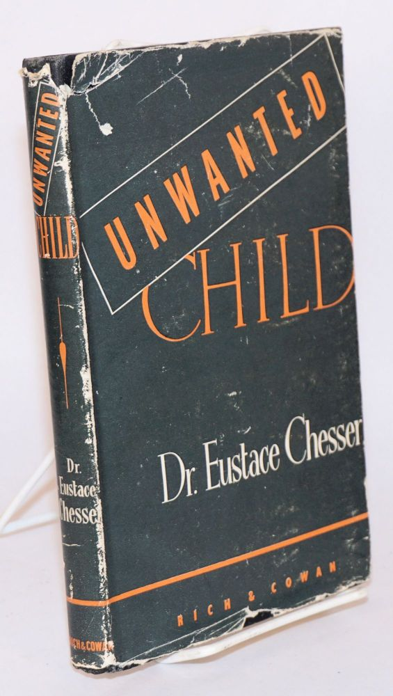 Unwanted child. Dr. Eustace Chesser.