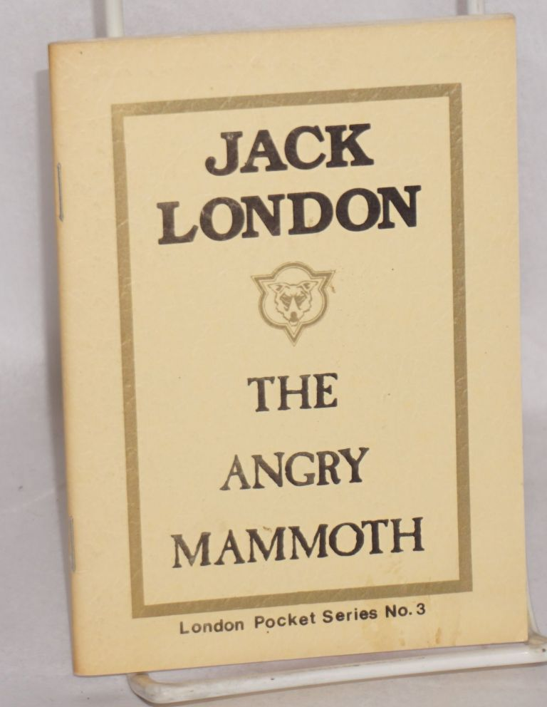 The angry mammoth. Jack London.