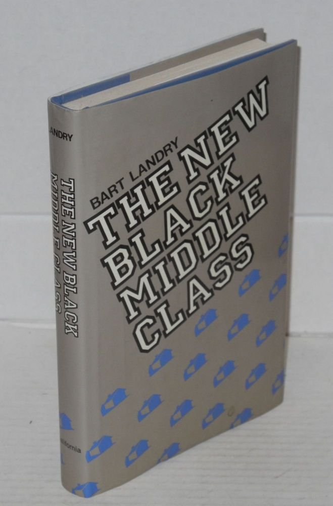The new black middle class. Bart Landry.