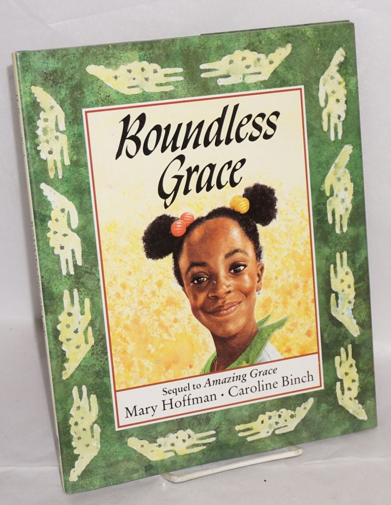 Boundless grace; sequel to Amazing Grace, pictures by Caroline Binch. Mary Hoffman.