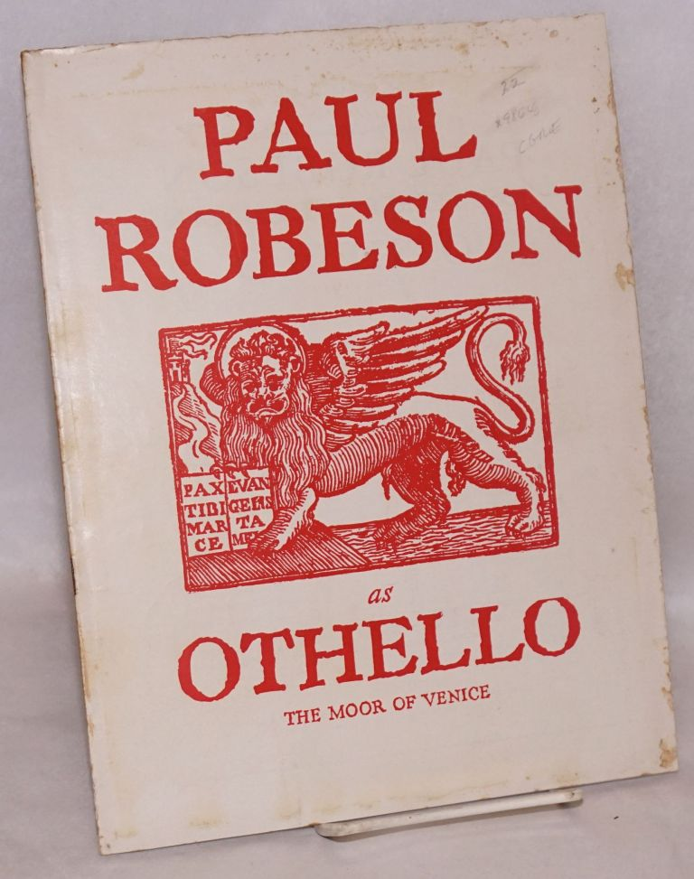 Paul Robeson as Othello; the moor of Venice. Paul Robeson.