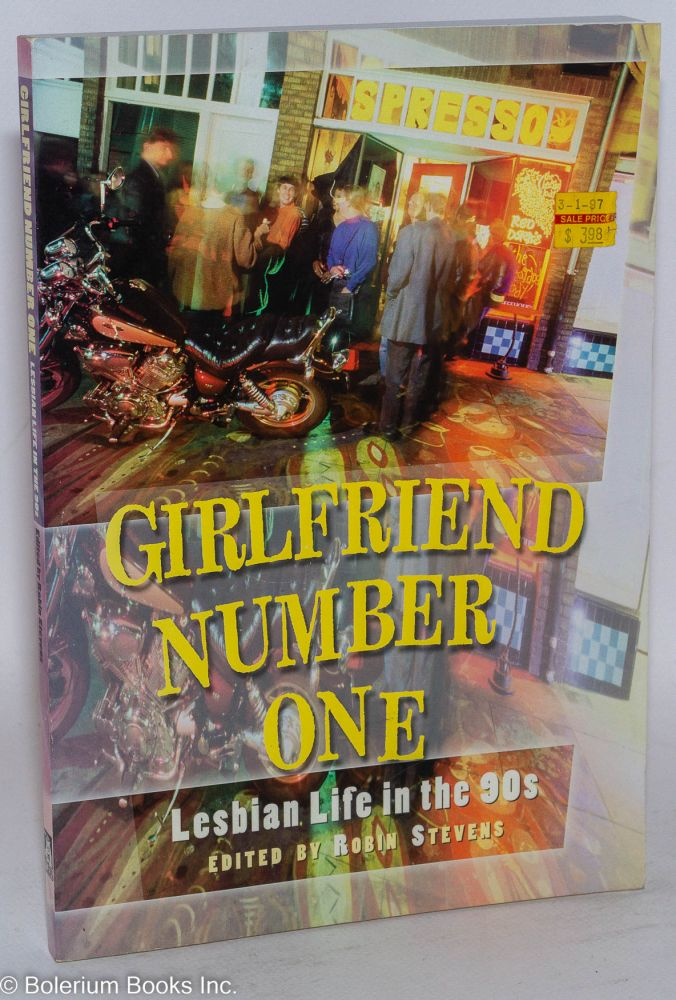 Girlfriend number one; lesbian life in the 90s. Robin Stevens, , Carla Tomaso, Erika Lopez, Mary Wings.