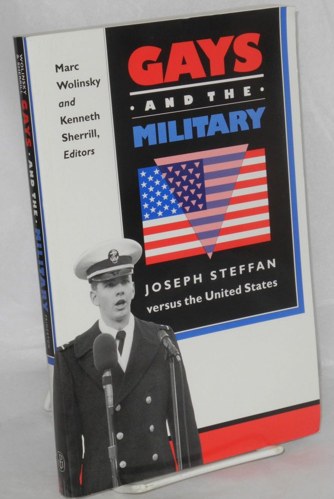 Gays and the military; Joseph Steffan versus the United States. Marc Wolinsky, Kenneth Sherrill.