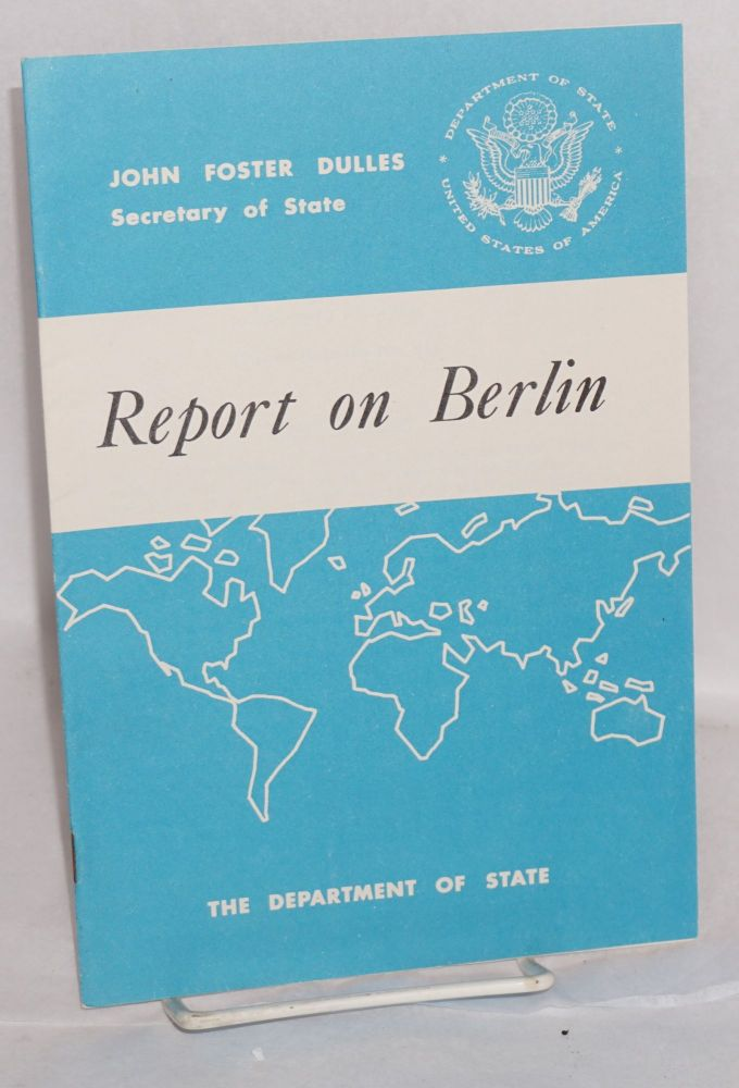 Report on Berlin: press release no. 93, February 24, 1954. John Foster Dulles, Secretary of State.